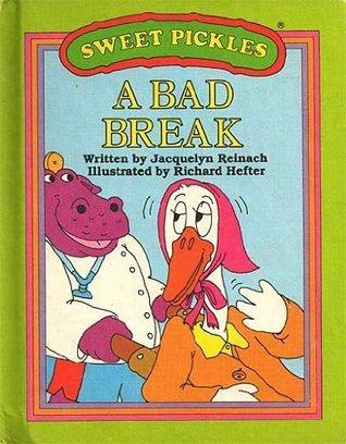 A Bad Break (Sweet Pickles Series) Jacquelyn Reinach