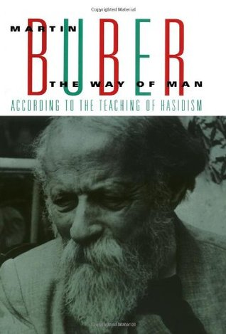 The Way Of Man, According To The Teaching Of Hasidism  by  Martin Buber
