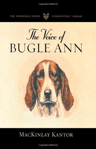The Voice of Bugle Ann (Bugle Ann, #1)  by  MacKinlay Kantor