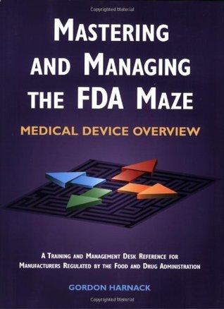 Mastering & Managing the FDA Maze Gordon Harnack