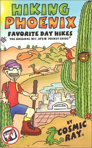 Hiking Phoenix: Favorite Day Hikes Cosmic Ray