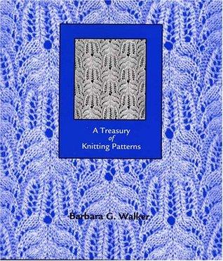 A Treasury of Knitting Patterns  by  Barbara G. Walker
