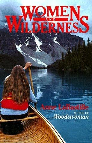 Women and Wilderness  by  Anne LaBastille