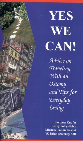 Yes We Can! Traveling with an Ostomy . . .  by  Barbara Kupfer
