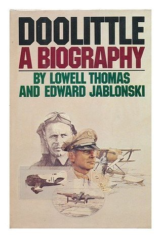 Doolittle: A biography  by  Lowell Thomas