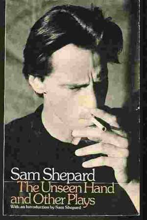 Unseen Hand and Other Plays Sam Shepard