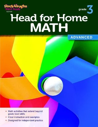 Head for Home Math: Advanced Workbook Grade 3  by  Steck-Vaughn Company