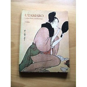 Utamaro: Colour Prints and Paintings  by  Jack Ronald Hillier