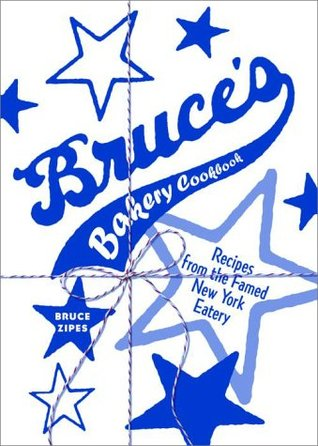 Bruces Bakery Cookbook  by  Bruce Zipes