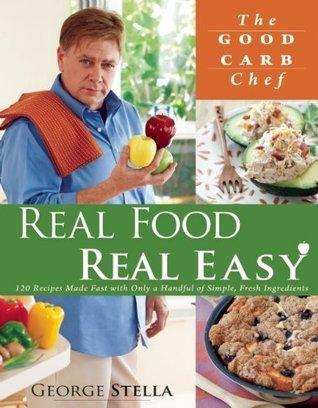 Real Food Real Easy George Stella