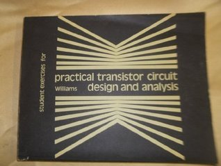 Practical Transistor Circuit Design and Analysis  by  Gerald Eugene Williams