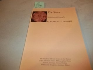The Sioux: A Critical Bibliography  by  Herbert T. Hoover