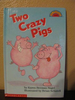 Two Crazy Pigs (Hello Reader! Level 2) Karen Berman Nagel