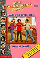 Mary Anne in the Middle (The Baby-Sitters Club, #125)  by  Ann M. Martin