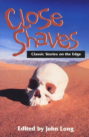 Close Shaves: Classic Stories on the Edge John Long