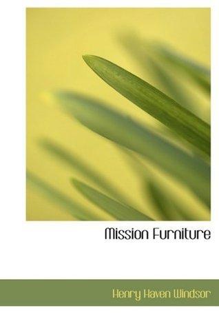 Mission Furniture  by  Henry Haven Windsor