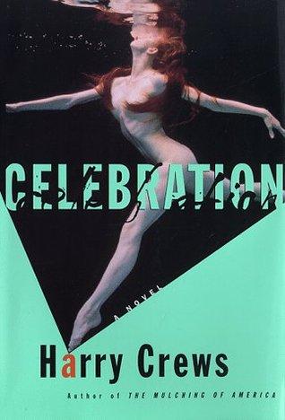 Celebration: A NOVEL Harry Crews