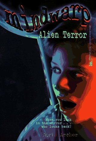 Alien Terror (Mindwarp, #1)  by  Chris Archer