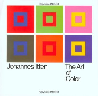 The Art of Color: The Subjective Experience and Objective Rationale of Color  by  Johannes Itten