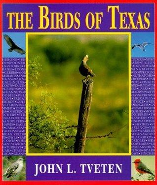 The Birds of Texas John L. Tveten