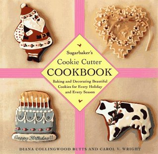 Sugarbakers Cookie Cutter Cookbook Diana Collingwood Butts