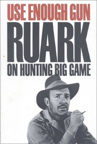 Use Enough Gun on Hunting Big Game Robert Ruark