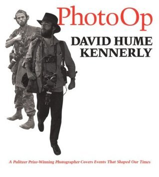 Photo Op: A Pulitzer Prize-Winning Photographer Covers Events That Shaped Our Times  by  David Hume Kennerly
