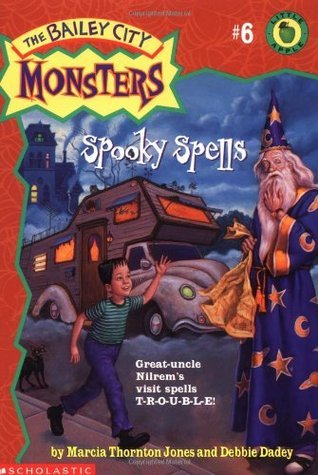 Spooky Spells (Bailey City Monsters, #6) Marcia Thornton Jones