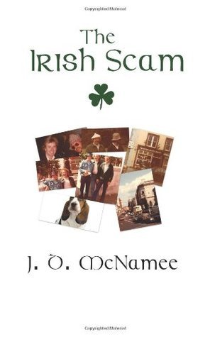 The Irish Scam: Pulled Off the Gang-That-Was by J.d. McNamee