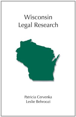 Wisconsin Legal Research  by  Patricia A. Cervenka