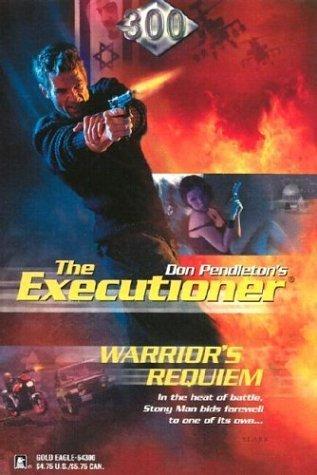 Warriors Requiem (Mack Bolan The Executioner, #300) Michael Newton