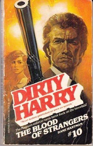 The Blood of Strangers (Dirty Harry, #10) Dane Hartman