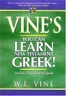 Vines You Can Learn New Testament Greek W.E. Vine