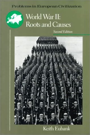 Origins of World War Two (Europe since 1500 series) Keith Eubank
