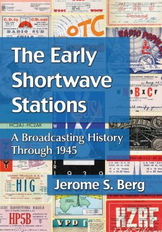 Early Shortwave Stations  by  Jerome S Berg