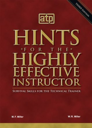 Hints for the Highly Effective Instructor  by  Wilbur R. Miller