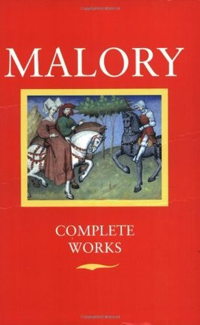 Malory:  Complete Works  by  Thomas Malory