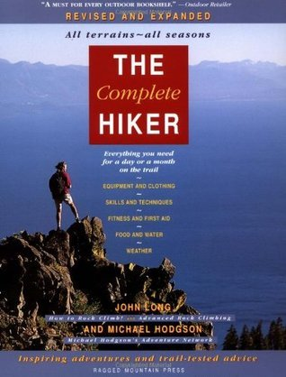 The Complete Hiker, Revised and Expanded  by  John Long