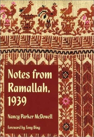 Notes from Ramallah, 1939 Nancy Parker McDowell