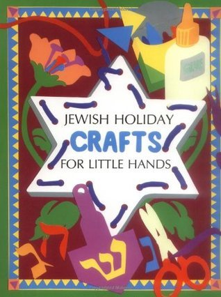 Jewish Holiday Crafts: For Little Hands  by  Ruth Esrig Brinn