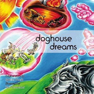Doghouse Dreams Sybille Woelk