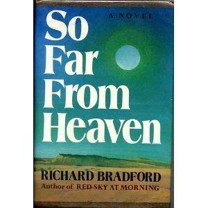 So Far From Heaven  by  Richard  Bradford