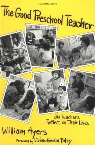 The Good Preschool Teacher  by  William Ayers