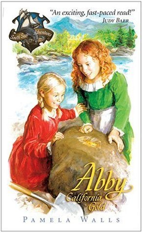 Abby - California Gold (South Seas Adventures #3) Pamela June Walls