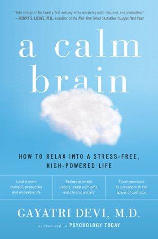 A Calm Brain  by  Gayatri  Devi