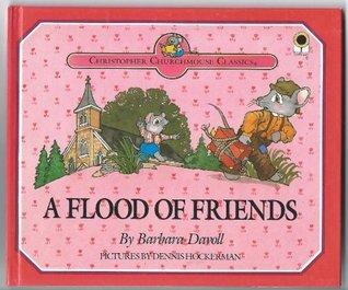 A Flood of Friends Barbara Davoll