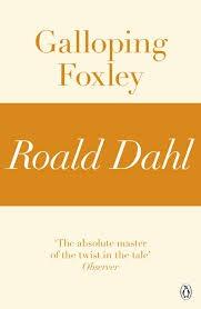 Galloping Foxley Roald Dahl
