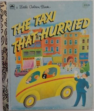 The Taxi That Hurried (Little Golden Book)  by  Lucy Sprague Mitchell
