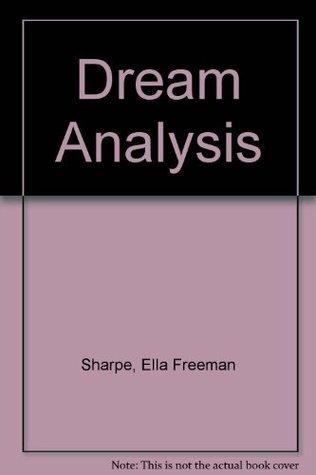 Dream Analysis  by  Ella Freeman Sharpe