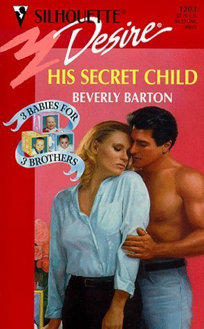 His Secret Child (Silhouette Desire, #1203) (3 Babies For 3 Brothers, #1) Beverly Barton